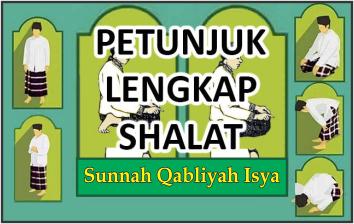 Petunjuk Lengkap Shalat Sunnah Qabliyah Isya Shalat Laduni Id